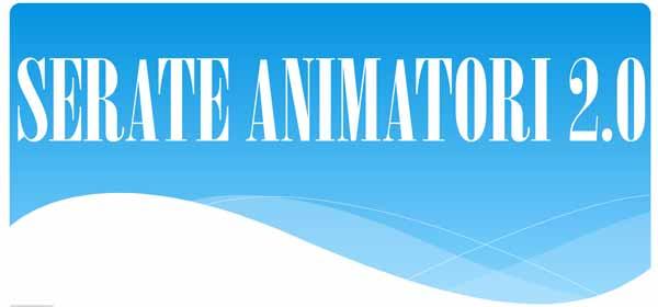 serate animatori 2.0